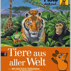Frag doch mal die Maus Tiere aus aller Welt von Johann Brandstetter