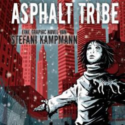 Asphalt Tribe von Stefani Kampmann